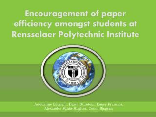 Encouragement of paper efficiency amongst students at  Rensselaer Polytechnic Institute