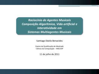 Introdução Motivação Fundamentação Teórica Sistemas Multiagentes Musicais Agente Musical