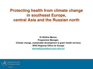 Protecting health from climate change in southeast Europe, central Asia and the Russian north