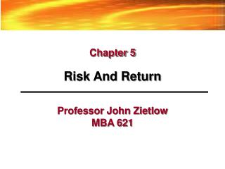 Professor John Zietlow MBA 621