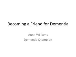 Becoming a Friend for Dementia