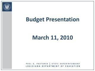 Budget Presentation March 11, 2010