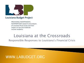 Louisiana at the Crossroads Responsible Responses to Louisiana's Financial Crisis