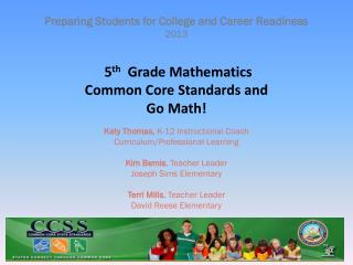 5 th   Grade Mathematics Common Core Standards and  Go Math!