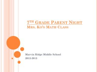 7 th  Grade Parent Night Mrs.  Ko's  Math  Class