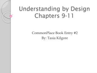 Understanding by Design Chapters 9-11
