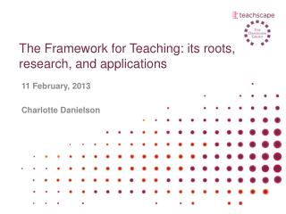 The Framework for Teaching: its roots, research, and applications