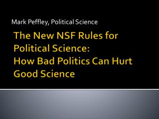 The New NSF Rules for Political Science: How  Bad Politics  Can Hurt  Good  Science
