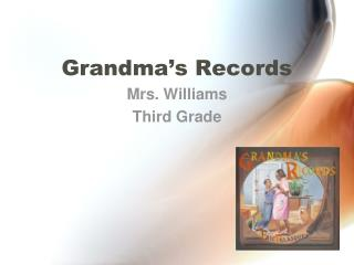 Grandma s Records