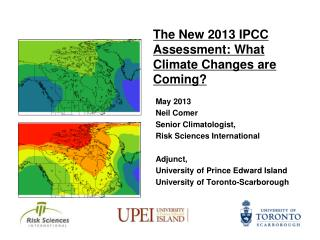 The New 2013 IPCC Assessment: What Climate Changes are Coming?