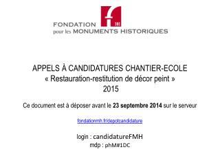 APPELS À CANDIDATURES CHANTIER-ECOLE  « Restauration-restitution de décor peint »  2015