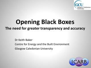 Opening Black Boxes The need for greater transparency and accuracy