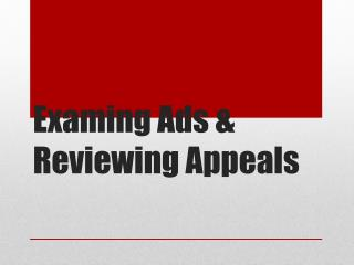 Examing  Ads & Reviewing Appeals