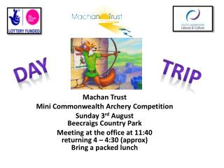 Machan Trust  Mini Commonwealth  Archery  Competition Sunday 3 rd  August Beecraigs Country  Park