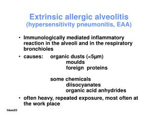 Extrinsic allergic alveolitis hypersensitivity pneumonitis, EAA