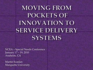 Moving FROM  POCKETS OF INNOVATION TO  SERVICE DELIVERY SYSTEMS