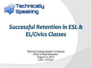 Successful Retention in ESL & EL/Civics Classes