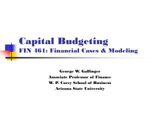 Capital Budgeting FIN 461: Financial Cases  Modeling