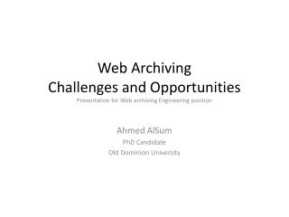 Web Archiving  Challenges  and Opportunities Presentation for Web archiving Engineering position