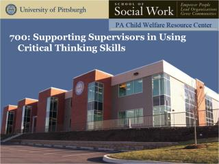 700: Supporting Supervisors in Using Critical Thinking Skills