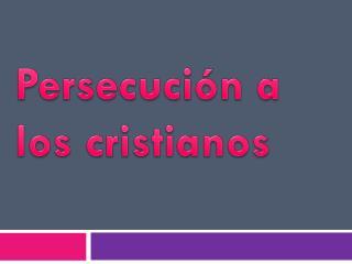 Persecución a los cristianos