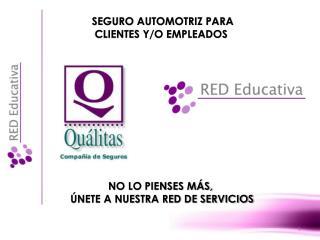 SEGURO AUTOMOTRIZ PARA  CLIENTES Y/O EMPLEADOS