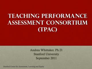 Teaching Performance Assessment  ConsortiuM (TPAC)