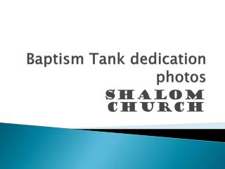 Baptism Tank dedication photos