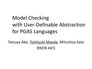 Model  Checking with  User-Definable  Abstraction for  PGAS Languages