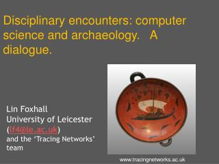 Disciplinary encounters : computer  science  and  archaeology .    A  dialogue.