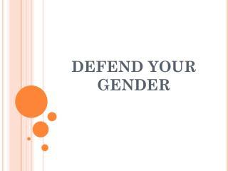 DEFEND YOUR GENDER