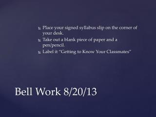 Bell Work 8/20/13