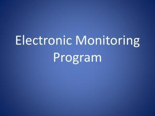 Electronic Monitoring Program