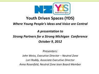 Youth Driven Spaces (YDS) Where Young People's Ideas and Voice are Central A presentation to