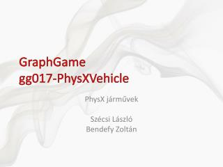GraphGame gg017-PhysXVehicle