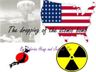 The dropping of the atomic bomb
