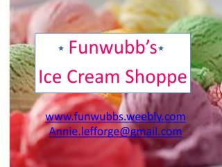 Funwubb's  Ice Cream Shoppe