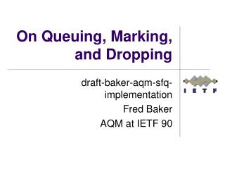 On Queuing, Marking, and Dropping