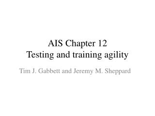 AIS Chapter 12 Testing and training agility