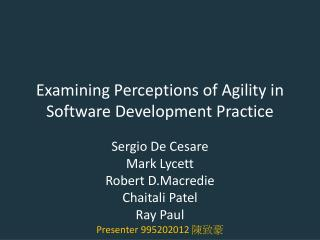 Examining Perceptions of Agility in Software Development Practice