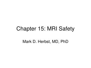 Chapter 15: MRI Safety