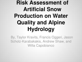 Risk Assessment of Artificial Snow Production on Water Quality and Alpine Hydrology