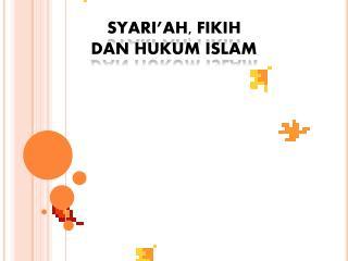 SYARI'AH, FIKIH  DAN  HUKUM ISLAM