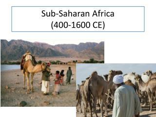 Sub-Saharan  Africa (400-1600 CE)