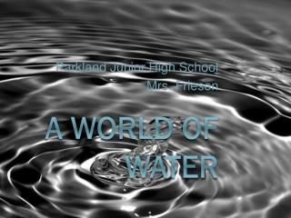 A World of Water