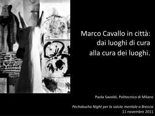 Marco Cavallo in città: d ai luoghi di cura  alla cura dei luoghi .