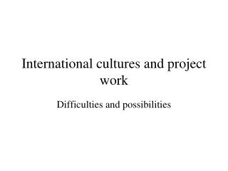 International cultures and project work