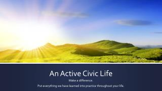 An Active Civic Life