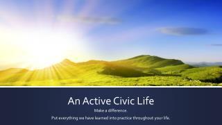 An Active Civic Life
