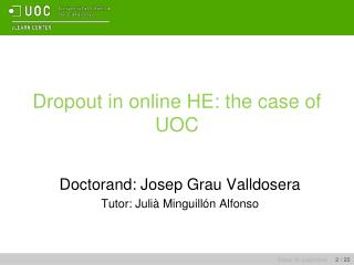 Dropout  in online HE:  the  case of UOC